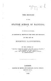 The History of the Spanish School of Painting: to which is Appended, An Historical Sketch of the Rise and Progress of the Art of Miniature Illumination, Etc. [By Edward Boid.]