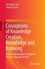 Conceptions of Knowledge Creation, Knowledge and Knowing