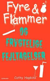 Fyre & Flammer 6 - Fyre & Flammer og frygtelige fejltagelser