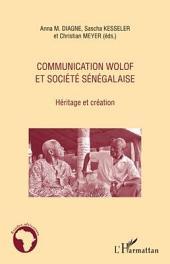 Communication wolof et société sénégalaise: Héritage et création