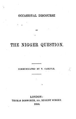 Occasional Discourse on the Nigger Question