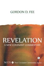 Revelation: A New Covenant Commentary