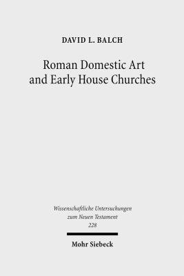 Roman Domestic Art and Early House Churches