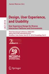 Design, User Experience, and Usability: User Experience Design for Diverse Interaction Platforms and Environments: Third International Conference, DUXU 2014, Held as Part of HCI International 2014, Heraklion, Crete, Greece, June 22-27, 2014, Proceedings, Part 2