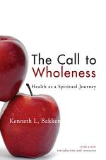 The Call to Wholeness: Health as a Spiritual Journey