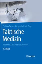 Taktische Medizin: Notfallmedizin und Einsatzmedizin, Ausgabe 2