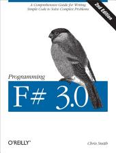Programming F# 3.0: A Comprehensive Guide for Writing Simple Code to Solve Complex Problems, Edition 2