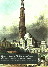 History of India: Mediaeval India from the Mohammedan conquest to the reign of Akbar the Great, by S. Lane-Poole