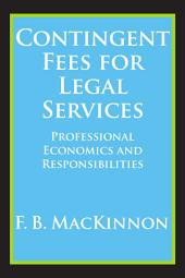 Contingent Fees for Legal Services: Professional Economics and Responsibilities