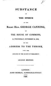 Substance of the speech of ... George Canning ... November 24, 1819, on the Address to the throne, upon the opening of the session of parliament
