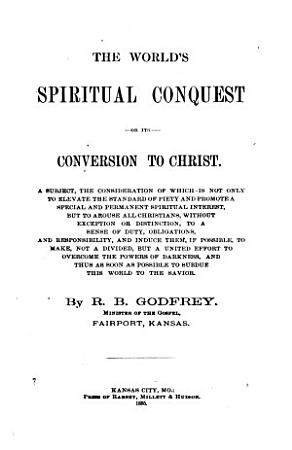 The World s Spiritual Conquest Or Its Conversion to Christ     PDF