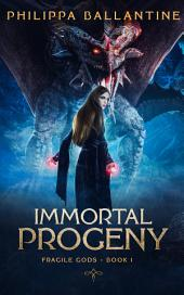 Immortal Progeny: The Fragile Gods: Book 1