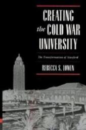 Creating the Cold War University: The Transformation of Stanford