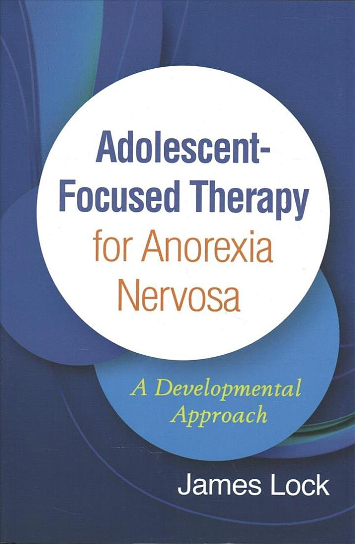 Adolescent-Focused Therapy for Anorexia Nervosa