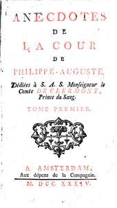 Anecdotes de la cour de Philippe Auguste,1: dedieés à S.A.S. Mouseigneur le Conte de Clermont, prince du Sang, Volume2