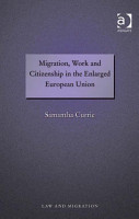 Migration  Work and Citizenship in the Enlarged European Union PDF