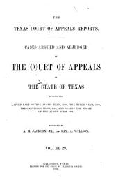 The Texas Court of Appeals Reports: Cases Argued and Adjudged in the Court of Appeals of the State of Texas, Volume 29