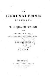 La Gerusalemme liberata ... con varianti e note del Colombo, del Gherardini e del Cavedoni: Volume 1