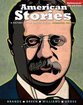 American Stories: A History of the United States, Combined, Edition 3