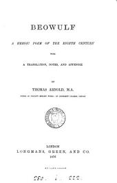 Beowulf; a heroic poem of the 8th century, with tr., note and appendix by T. Arnold