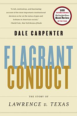 Flagrant Conduct  The Story of Lawrence v  Texas PDF