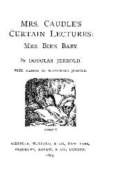 MRS. CAUDLE'S CURTAIN LECTURES MRS. BIB'S BABY