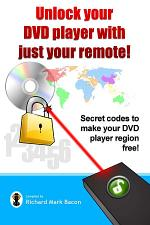 Unlock your DVD player with just your remote! - Secret codes to make your DVD player region free