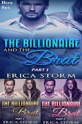 The Billionaire and the Brat (A New Adult Billionaire Contemporary Erotic Romance) Box Set: new adult billionaire erotica romance box set