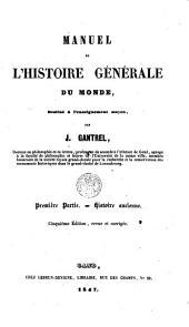 Manuel de l'histoire générale du monde: Volume1