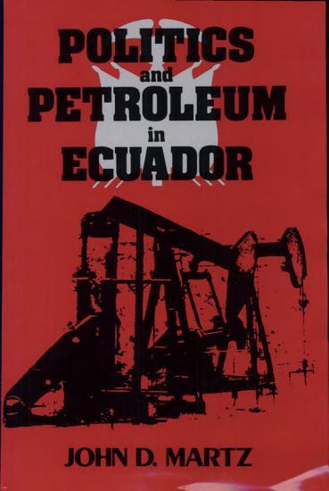 Politics and Petroleum in Ecuador PDF