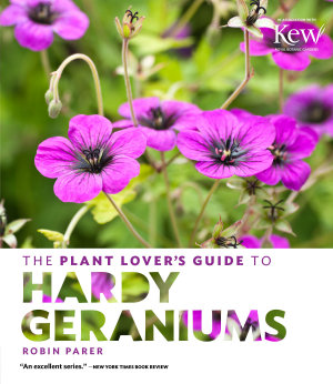The Plant Lover s Guide to Hardy Geraniums PDF