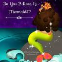 Do You Believe in Mermaids?