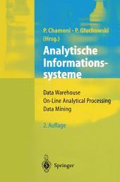 Analytische Informationssysteme: Data Warehouse, On-Line Analytical Processing, Data Mining, Ausgabe 2