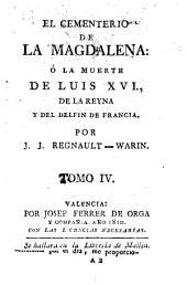 El Cementerio de la Magdalena, ó, La muerte de Luis XVI, de la Reyna y del Delfín de Francia