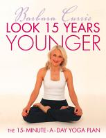 Look 15 Years Younger  The 15 Minute a Day Yoga Plan PDF