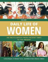 Daily Life of Women  An Encyclopedia from Ancient Times to the Present  3 volumes  PDF