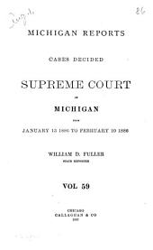 Michigan Reports: Cases Decided in the Supreme Court of Michigan, Volume 59