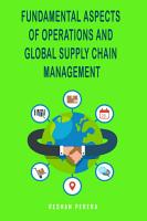 Fundamental Aspects of Operations and Global Supply Chain Management PDF