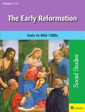The Early Reformation: Early to Mid-1500s