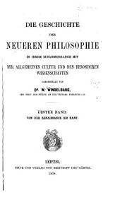 Die Geschichte der neueren Philosophie: in ihrem Zusammenhange mit der allgemeinen Cultur und den besonderen Wissenschaften