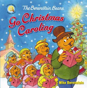 The Berenstain Bears Go Christmas Caroling
