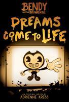 Dreams Come to Life  Bendy  Book 1  PDF