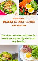 Essential Diabetic Diet Guide For Seniors Book PDF