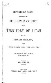 Reports of Cases Decided in the Supreme Court of the State of Utah: Volume 2