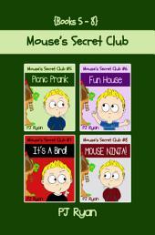 Mouse's Secret Club Books 5-8 Bundle