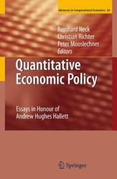 Quantitative Economic Policy: Essays in Honour of Andrew Hughes Hallett