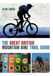 The Great British Mountain Bike Trail Guide