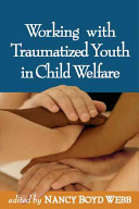 Working with Traumatized Youth in Child Welfare PDF