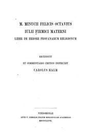 M. Minucii Felicis Octavius: Julii Firmici Materni Liber de errore profanarum religionum