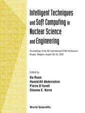 Intelligent Techniques And Soft Computing In Nuclear Science And Engineering - Proceedings Of The 4th International Flins Conference